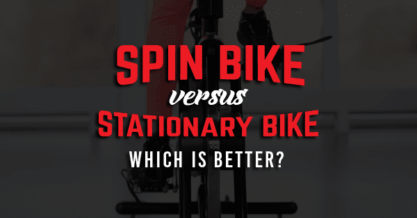 Spin Bike vs Stationary Bike Which Is Better