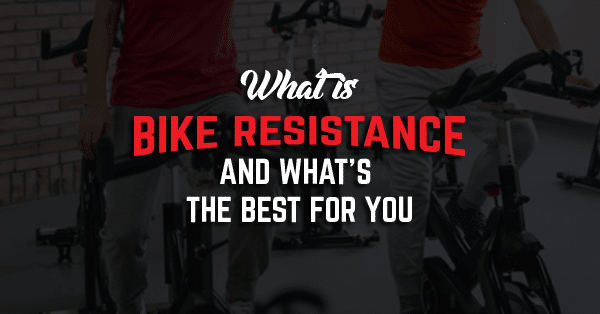 What Is Bike Resistance And What's The Best One For You