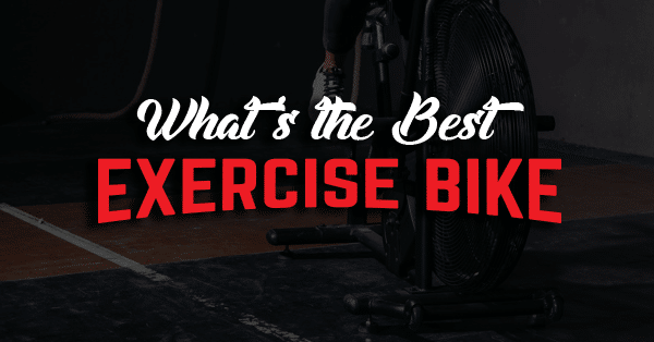 What's The Best Exercise Bike